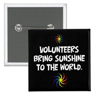 Volunteers bring sunshine to the world 2 inch square button