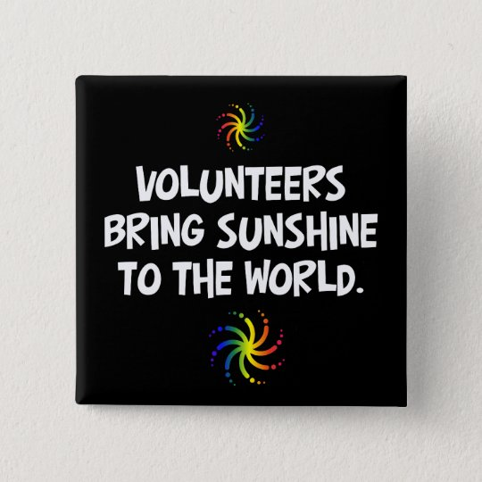 Volunteers bring sunshine to the world button