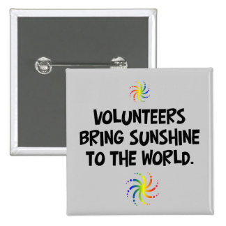 Volunteers bring sunshine to the world pinback button