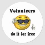 Volunteers do it for free classic round sticker