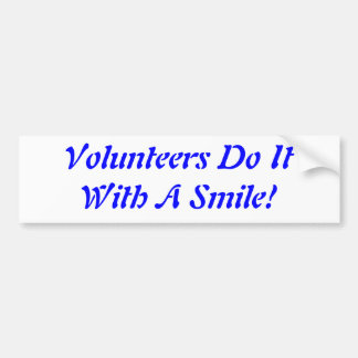 Volunteers Do It With A Smile! Bumper Sticker