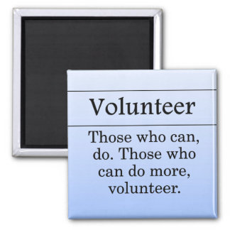 Volunteers do more for others 2 inch square magnet