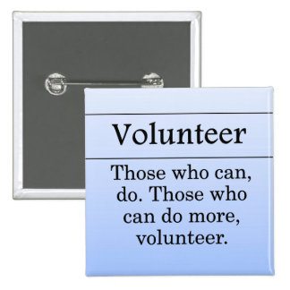 Volunteers do more for others button