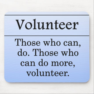 Volunteers do more for others mouse pad