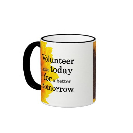 Volunteers give today for a better tomorrow ringer mug