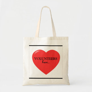 """VOLUNTEERS HAVE BIG HEARTS"" BUDGET TOTE"