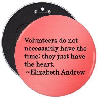 Volunteers Have Extra Large Hearts 6 Inch Round Button