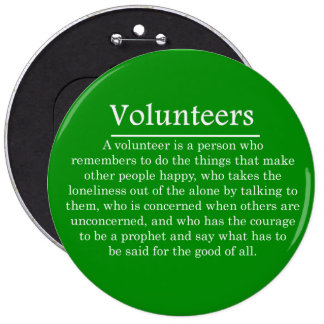 Volunteers Have the Courage to Help Others Pinback Button