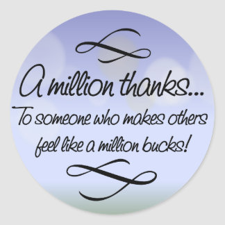 Volunteers make others feel like a million bucks classic round sticker
