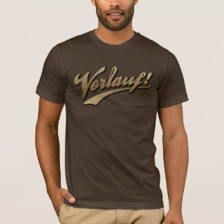 Vorlauf ! Serious beer home brewing apparel! T-Shirt