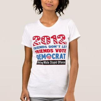 Votación mientras que ofensa estúpida camiseta