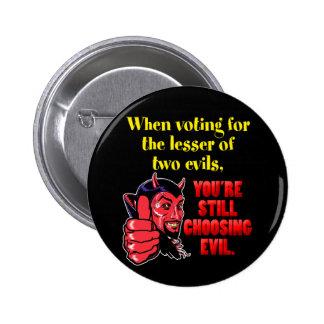 Votación por menos de dos males pin redondo de 2 pulgadas