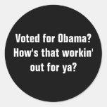 ¿Votado por Obama? ¿Cómo está ese workin hacia fue Etiqueta Redonda