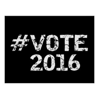 Vote 2016 Distressed Hashtag Poster