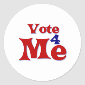 Vote 4 Me Classic Round Sticker