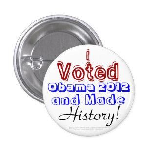 ¡Voté a Obama 2012 e hice historia! Pins