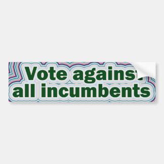 Vote against all incumbents Bumper Sticker