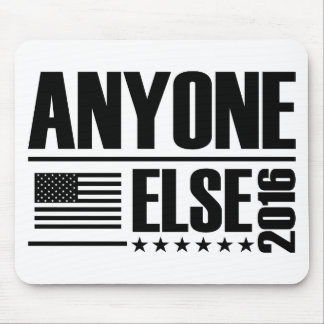 Vote Anyone Else 2016 Mouse Pad