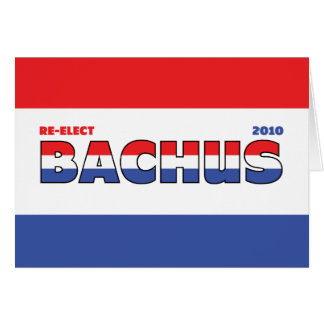 Vote Bachus 2010 Elections Red White and Blue Greeting Card