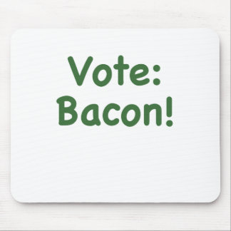 Vote Bacon Mouse Pad