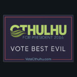 "Vote Best Evil Cthulhu for President &#39;16 Sign<br><div class=""desc"">Don&#39;t settle for the lesser evils!  Vote for the Best Evil with this Cthulhu for President 2016 yard sign.</div>"