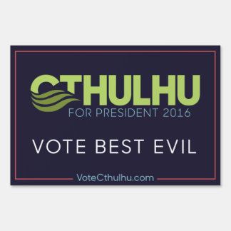 Vote Best Evil Cthulhu for President '16 Sign
