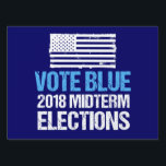 """Vote Blue 2018 Midterm Election Democratic Party Lawn Sign<br><div class=""""desc"""">Democrat political yard sign reminding the democratic party voters to go out to vote in the midterm elections. Vote blue in the 2018 midterm elections and take back the Senate. Straight ticket democrat is the way to go to get America back on track.</div>"""