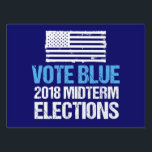"Vote Blue 2018 Midterm Election Democratic Party Lawn Sign<br><div class=""desc"">Democrat political yard sign reminding the democratic party voters to go out to vote in the midterm elections. Vote blue in the 2018 midterm elections and take back the Senate. Straight ticket democrat is the way to go to get America back on track.</div>"
