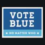 """Vote Blue No Matter Who Lawn Sign<br><div class=""""desc"""">2016 Presidential Election Yard Signs are a great way to show your support or disgust for the presidential candidates.</div>"""