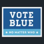 "Vote Blue No Matter Who Lawn Sign<br><div class=""desc"">2016 Presidential Election Yard Signs are a great way to show your support or disgust for the presidential candidates.</div>"