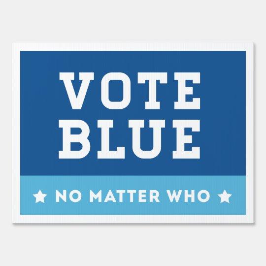 Vote Blue No Matter Who Lawn Sign Zazzle Com
