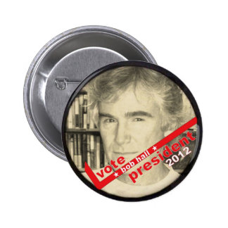 Vote Bob Hall President 2012 Pins