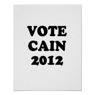VOTE CAIN in 2012 Posters