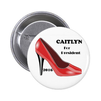 Vote CAITLYN for President! Pinback Button