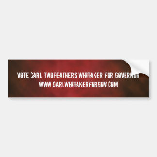 Vote Carl Twofeathers Whitaker For Govern... Bumper Sticker
