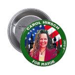Vote Carol Hirsch for Frederick Mayor 2013 2 Inch Round Button