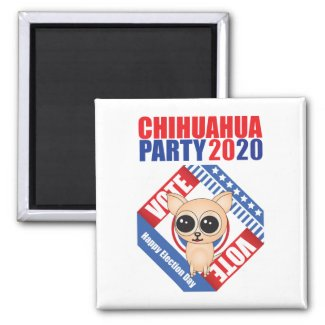 Vote Chihuahua Party 2020 Magnet