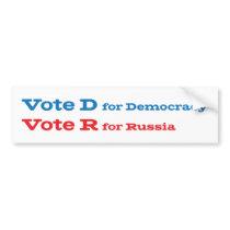 Vote D for Democracy Vote R for Russia Bumper Sticker