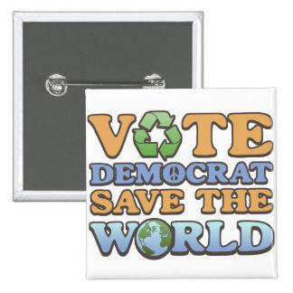 Vote Dem Save the World Button