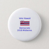 Vote Democrat Hawaii - 2018 Midterm Elections Button