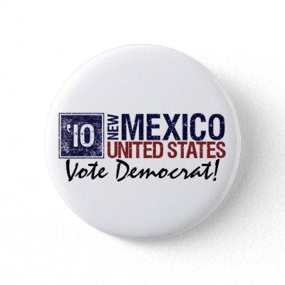 Vote Democrat in 2010 ? Vintage New Mexico button