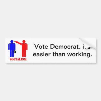 Vote democrat it's easier than working bumper sticker