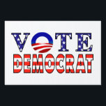 """Vote Democrat Obama Symbol Yard Sign<br><div class=""""desc"""">Let your neighbors know who you think should be president Of the United States in 2012 with this red white and blue Yard sign with the Obama symbol.</div>"""