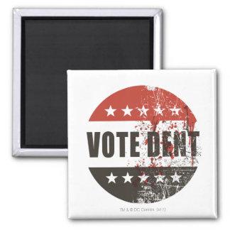 Vote Dent sticker Magnet