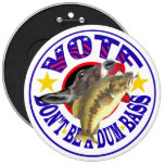 VOTE! DON'T BE A DUM BASS BUTTON