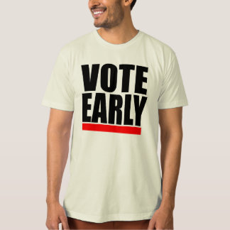 VOTE EARLY! SHIRT