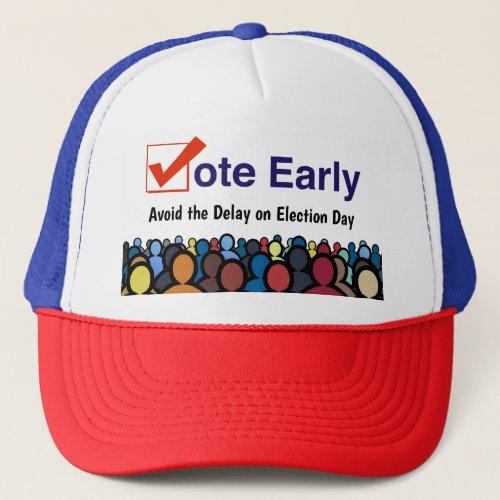 Vote Early Trucker Hat
