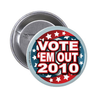 Vote 'em out 2 inch round button