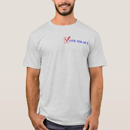 Vote Em Out in 2012 T_Shirt