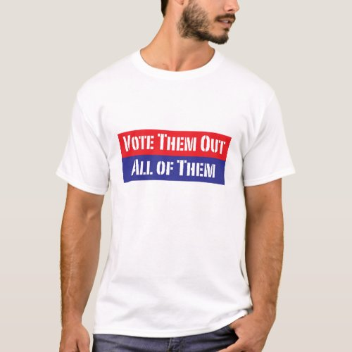 Vote em out T_Shirt